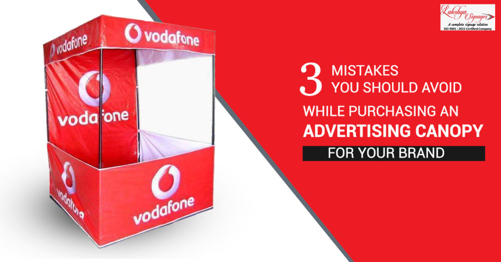 3 Mistakes You Should Avoid While Purchasing a Advertising Canopy For Your Brand