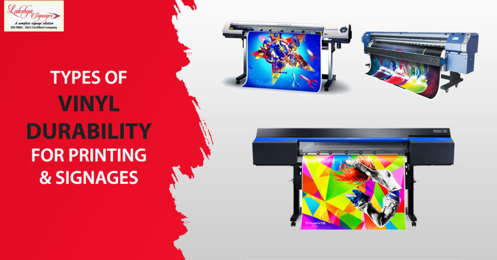 Types Of Vinyl Durability For Printing and Signages